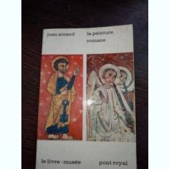 La peinture romane- Juan Ainaud / carte in lb franceza. Pictura romana