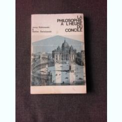 LA PHILOSOPHIE A L'HEURE DU DU CONCILE - JERZY KALINOWSKI  (CARTE IN LIMBA FRANCEZA)
