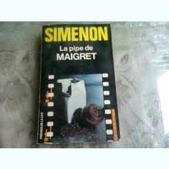 LA PIPE DE MAIGRET - GEORGES SIMENON  (CARTE IN LIMBA FRANCEZA)