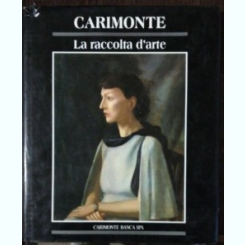 LA RACCOLTA D'ARTE -CARIMONTE