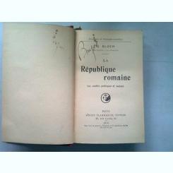 LA REPUBLIQUE ROMAINE - G. BLOCH  (REPUBLICA ROMANA. CONFLICTE POLITICE SI SOCIALE)