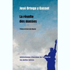 LA REVOLTE DES MASSES - JOSE ORTEGA Y GASSET  (CARTE IN LIMBA FRANCEZA)