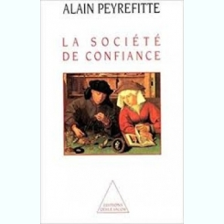 LA SOCIETE DE CONFIANCE - ALAIN PEYREFITTE  (CARFTE IN LIMBA FRANCEZA)
