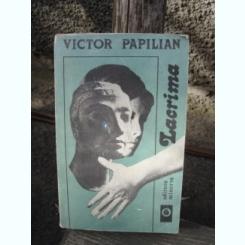LACRIMA - VICTOR PAPILIAN