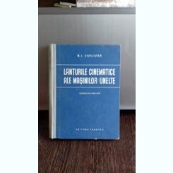 LANTURILE CINEMATICE ALE MASINILOR UNELTE - N.I. SAVLIUGA