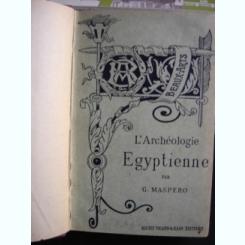 L'ARCHÉOLOGIE  EGYPTIENNE DE G. MASPERO   (ARHEOLOGIE EGIPTEANA)
