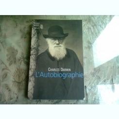 L'AUTOBIOGRAPHIE - CHARLES DARWIN  (CARTE IN LIMBA FRANCEZA)