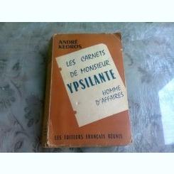 LE CARNET MONSIEUR YPSILANTE, HOMME D'AFFAIRES - ANDRE KEDROS  (CARTE IN LIMBA FRANCEZA)