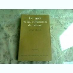LE MOI ET LES MECANISMES DE DEFENSE - ANNA FREUD  (CARTE IN LIMBA FRANCEZA)