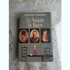 LE NOTAIRE DU HAVRE - GEORGES DUHAMEL  (CARTE IN LIMBA FRANCEZA)