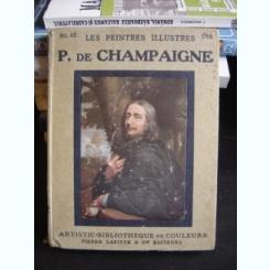 LE PEINTRES ILLUSTRES. P DE CHAMPAIGNE