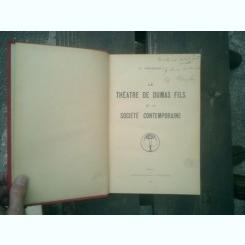 Le theatre de Dumas fils et la societe contemporaine - O. Gheorghiu