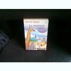 LE VETERENAIRE VOLANT - DAVID TAYLOR