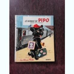LE VOYAGE DE PIPO, CARTE PENTRU COPII, IN LIMBA FRANCEZA