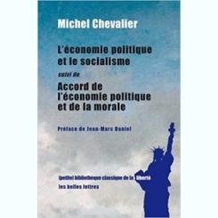 L'ECONOMIE POLITIQUE ET LE SOCIALISME SUIVI DE ACCORD DE L'ECONOMIE POLITIQUE ET DE LA MORALE - MICHEL CHEVALIER  (CARTE IN LIMBA FRANCEZA)