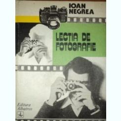 LECTIA DE FOTOGRAFIE - IOAN NEGREA