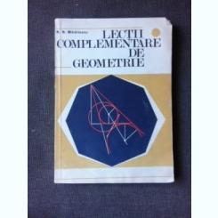 LECTII COMPLEMENTARE DE GEOMETRIE - N.N. MIHAILEANU