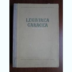 LEGIUIREA CARAGEA  (EDITIE CRITICA)