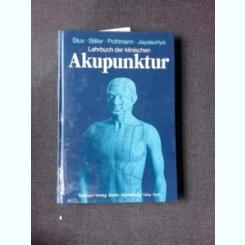 LEHRBUCH DER KLINISCHEN AKUPUNKTUR -  STUX STILLER POTHMANN JAYASURIYA  (CARTE DE ACUPUNCTURA, IN LIMBA GERMANA)