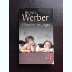 L'EMPIRE DES ANGES - BERNARD WERBER  (CARTE IN LIMBA FRANCEZA)