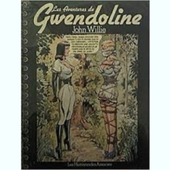 LES AVENTURES DE GWENDOLINE - JOHN WILLIE  (CARTE CU BENZI DESENATE, TEXT IN LIMBA FRANCEZA)