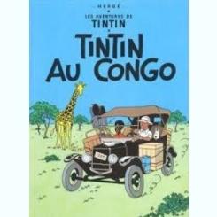 LES AVENTURES DE TINTIN. TINTIN AU CONGO (CARTE CU BENZI DESENATE, TEXT IN LIMBA FRANCEZA)