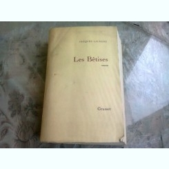 LES BETISES - JACQUES LAURENT  (CARTE IN LIMBA FRANCEZA)