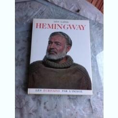 LES ÉCRIVAINS PAR L'IMAGE, HEMINGWAY - LEO LANIA  (CARTE IN LIMBA FRANCEZA)
