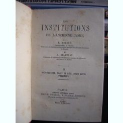 LES INSTITUTIONS DE L'ANCIENNE ROME DE F. ROBIOU  (INSTITUTIILE ROMEI ANTICE)