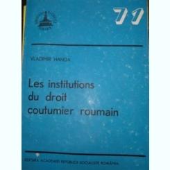 Les institutions du droit coutumier roumain  - V Hanga