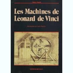 LES MACHINES DE LEONARD DE VINCI - MARCO CIANCHI  (CARTE IN LIMBA FRANCEZA)