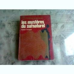 LES MYSTERES DU SURNATUREL - ROBERT TOCQUET  (CARTE IN LIMBA FRANCEZA)