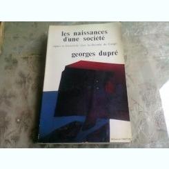 LES NAISSANCES D'UNE SOCIETE - GEORGES DUPRE  (CARTE IN LIMBA FRANCEZA)