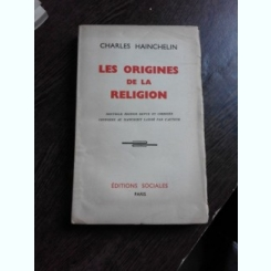 LES ORIGINES DE LA RELIGION - CHARLES HAINCHELIN