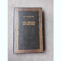 LES PARADIS ARTIFICIELS - CHARLES BAUDELAIRE  (PARADISURI ARTIFICIALE, CARTE IN LIMBA FRANCEZA)