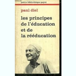 LES PRINCIPES DE L'EDUCATION ET DE REEDUCATION - PAUL DIEL  (CARTE IN LIMBA FRANCEZA)