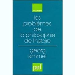 LES PROBLEMES DE LA PHILOSOPHIE DE L'HISTOIRE - GEORG SIMMEL  (CARTE IN LIMBA FRANCEZA)
