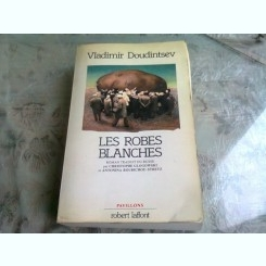 LES ROBES BLANCHES - VLADIMIR DOUDINTSEV  (CARTE IN LIMBA FRANCEZA)
