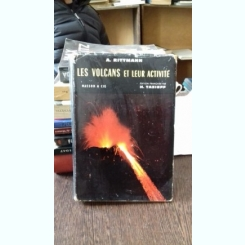 LES VOLCANS ET LEUR ACTIVITE - A. RITTMANN