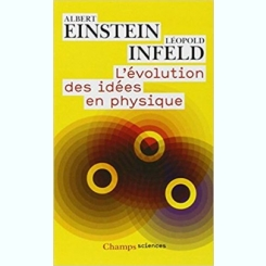 L'EVOLUTION DES IDEES EN PHYSIQUE - ALBERT EINSTEIN, LEOPOLD INFELD  (CARTE IN LIMBA FRANCEZA)