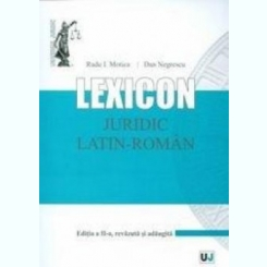 LEXICON JURIDIC LATIN ROMAN - RADU I. MOTICA