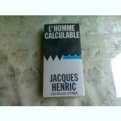 L'HOMME CALCULABLE - JACQUES HENRIC  (CARTE IN LIMBA FRANCEZA)