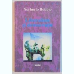 LIBERALISM SI DEMOCRATIE DE NORBERTO BOBBIO , 1998