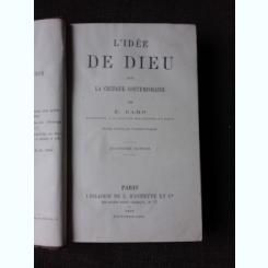 L'IDEE  DE DIEU DANS LA CRITIQUE CONTEMPORAINE - E. CARO  (CARTE IN LIMBA FRANCEZA)