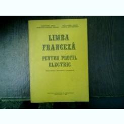 Limba franceza pentru profil electric (electrotehnica, electronica si automatica) - Constantin Paun, Mariana-Luminita Virtosu