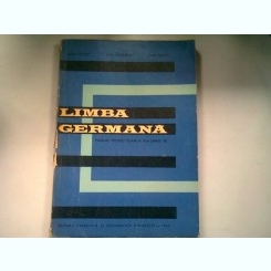 LIMBA GERMANA. MANUAL PENTRU CLASA XI-A (ANUL VI) - BRUNO COLBERT