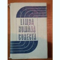 LIMBA ROMANA CORECTA - PROBLEME DE ORTOGRAFIE, GRAMATICA, LEXIC - 1973