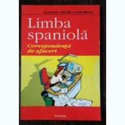 LIMBA SPANIOLA / CORESPONDENTA  - GUSTAVO ADOLFO /LORIA RIVEL