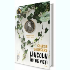 LINCOLN INTRE INGERI - GEORGE SAUNDERS