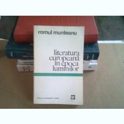 LITERATURA EUROPEANA IN EPOCA LUMINILOR - ROMUL MUNTEANU